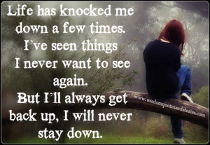 ... see again. But I'll always get back up, I will never stay down