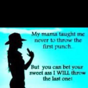 Mama said....