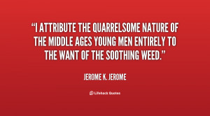 attribute the quarrelsome nature of the Middle Ages young men ...