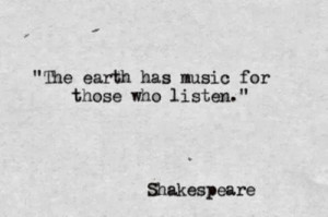 william shakespeare quotes about earth music and people the earth has ...