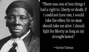 harriet tubman famous quotes 3