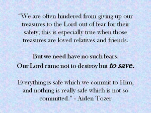 tozer quotes   We are often hindered from giving up our treasures ...