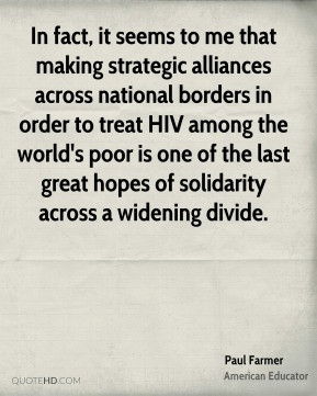 Paul Farmer - In fact, it seems to me that making strategic alliances ...