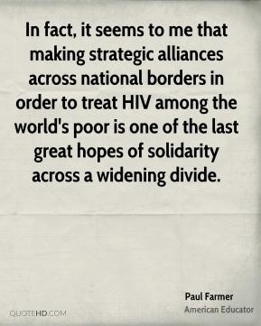 Paul Farmer - In fact, it seems to me that making strategic alliances ...