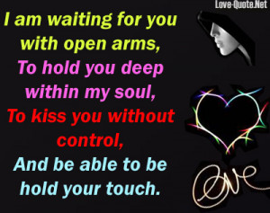 am waiting for you with open arms