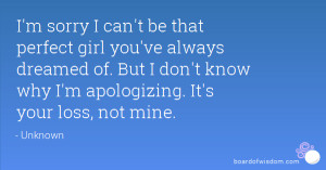 ... of. But I don't know why I'm apologizing. It's your loss, not mine