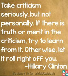 constructive criticism is good. More