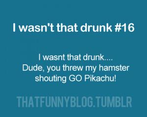wasn-t-that-drunk-random-23605662-500-400.png