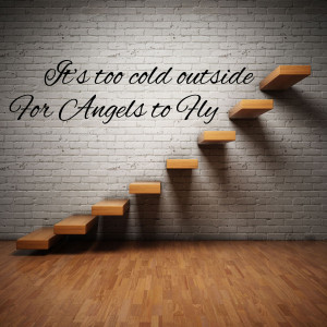 It's too Cold Outside for Angels to Fly- Ed Sheeran