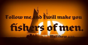 ... me and I Will make you Fishers of man – Bible Quote for Fb Share