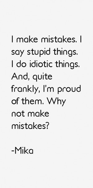 Mika Quotes & Sayings