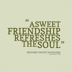 Quotes Picture: a sweet friendship refreshes the soul