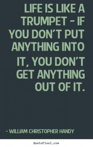 Get Out What You Put in You Quotes
