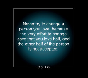 Never Try To Change A Person You Love