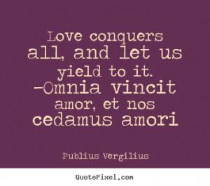 ... publius vergilius more love quotes inspirational quotes friendship