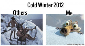 funny cold winter others vs me picture Funny Winter Quotes Or Sayings