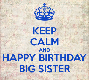 Happy Birthday Big Sister Happy birthday big sister