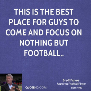 Best Football Quotes Brett-favre-quote-this-is-the- ...
