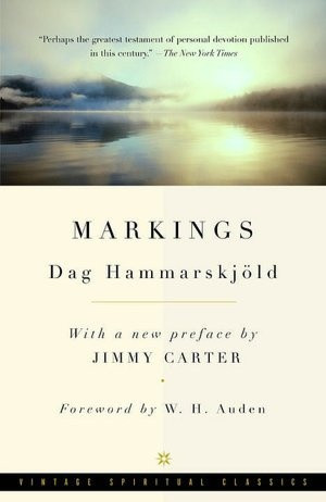 Markings, by Dag Hammarskjold. Everyday I'd turn to a random page and ...