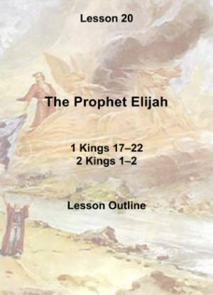 Old Testament Lesson 20, Lesson Plan: The Prophet Elijah (1 Kings 17 ...