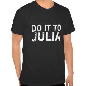 do_it_to_julia_1984_quote_t_shirt_white_on_dark ...