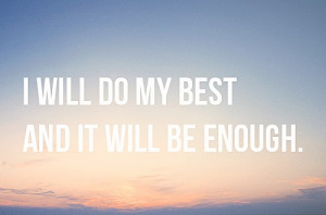 quotes i will do my best and it will be enough Motivational Quotes ...