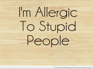 allergic to stp peopple, cute, girls, love, pretty, quote, quotes