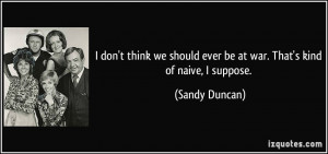 More Sandy Duncan Quotes
