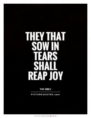 Bible Quotes Tears Quotes Joy Quotes Overcoming Adversity Quotes