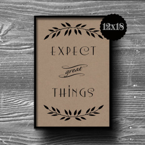12x18 expect great things typographic art print quote poster kraft ...