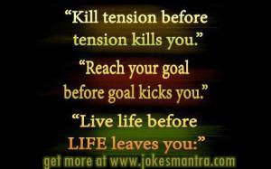 motivational stress free life quotes kill tension before tension kills ...
