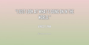 quote-Vince-Flynn-i-just-look-at-whats-going-on-158944.png