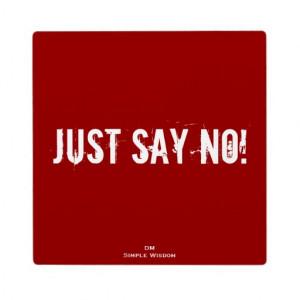 just_say_no_quote_plaque-rd3d95c1174b84c7b8d201acd4003cde2_ar56t_8byvr ...