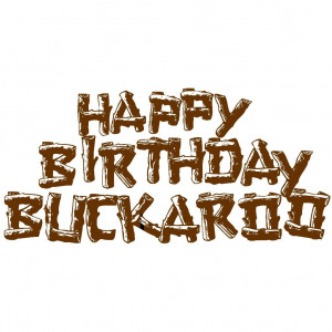 Cowboy Happy Birthday Quotes Happy birthday buckaroo