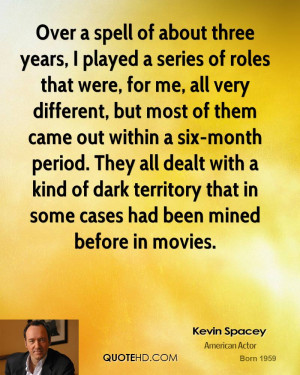 kevin-spacey-kevin-spacey-over-a-spell-of-about-three-years-i-played ...