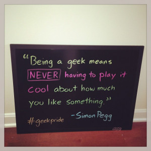 Being A Geek Quotes