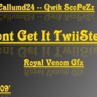 dont get it twisted quotes or sayings photo: Dont Get It Twisted ...