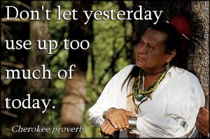 ... -attitude-past-present-Cherokee-proverb-Native-American-Proverb.jpg