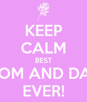 KEEP CALM BEST MOM AND DAD