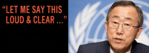 Ban Ki-Moon, Secretary General of the United Nations, made his support ...