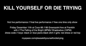 Kill Yourself or Die Trying's First Last and Only Show