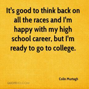 Colin Murtagh - It's good to think back on all the races and I'm happy ...