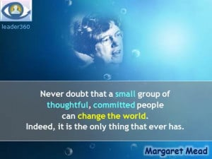 Margaret Mead quotes: Never doubt that a small group of thoughtful ...