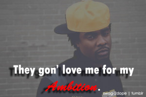 wale ambition swag swagg life quotes