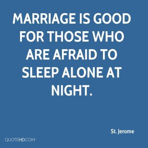st-jerome-saint-quote-marriage-is-good-for-those-who-are-afraid-to.jpg