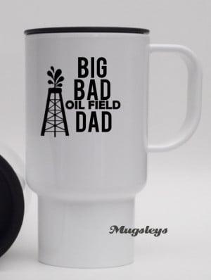 Oilfield Dad Coffee Travel Mug, Roughneck Gifts, Oil Field Worker