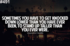 ... lower than you have ever been, to stand up taller than you ever have