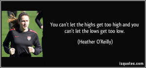 You can't let the highs get too high and you can't let the lows get ...