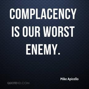 Complacency: The biggest barrier to future greatness is our current success