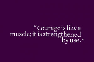 muscle courage quote share this quote about courage on facebook
